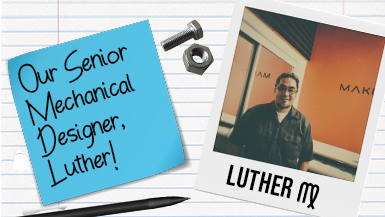 Meet our Senior Mechanical Designer, Luther! #MeetMako