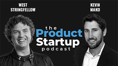 Kevin Mako Invites Former Target VP, West Stringfellow, on The Product Startup Podcast